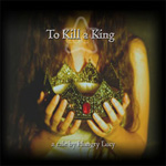 Hungry Lucy - To Kill a King