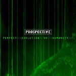 Prospective - Perfect Evolution Of Humanity